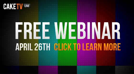 CakeTV Live Free Webinar